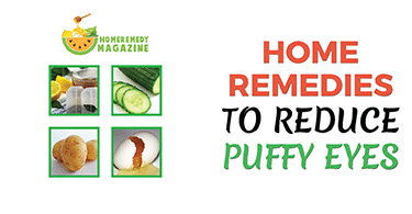 Home Remedies To Reduce Puffy Eyes