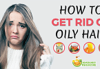 get rid of Oily Hair